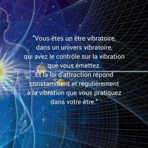 Vous êtes un être vibratoire dans un univers vibratoire