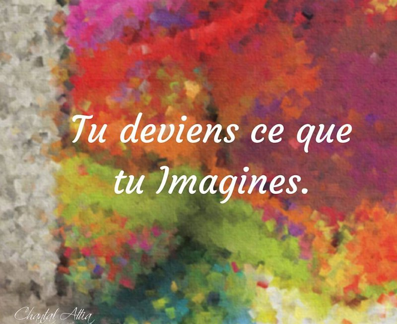 Loi d'attraction tu deviens ce que tu imagines