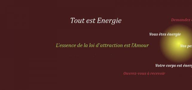 La loi d'attraction, tout est énergie