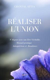 Réaliser l'Union Autoguérison et Abondance Chantal Attia couverture papier