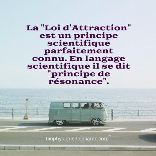 La loi d'attraction est un principe scientifique de résonance Biophysique de la santé Chantal Attia