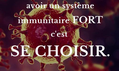 Coronavirus : un système immunitaire fort c'est SE CHOISIR